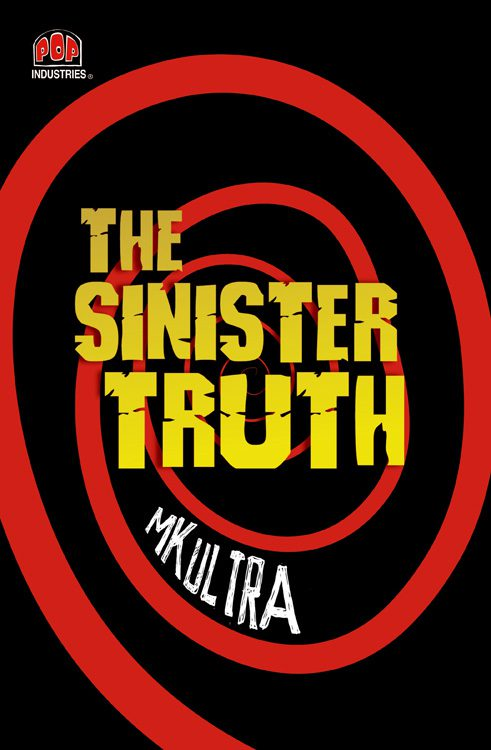 The Sinister Truth: MK-ultra